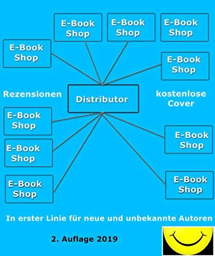E-Book Distributoren, E-Book Shops, E-Book Themen: Eine Entscheidungshilfe  mit 90 Abbildungen und mit über 500 weiterführenden Links (German