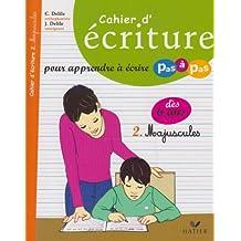 Cahier d'écriture pour apprendre à écrire pas à pas : Tome 2, Majuscules