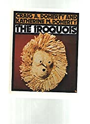 The Iroquois (First Books--Indians of the Americas) by Craig A. Doherty (1991-02-05)