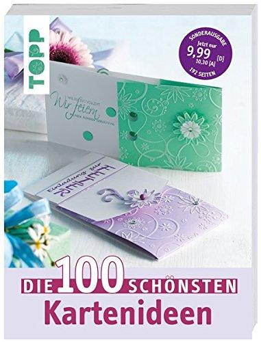 Preisvergleich Produktbild Die 100 schönsten Kartenideen: Für viele Anlässe