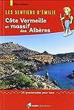 Les sentiers d'Emilie côte Vermeille et massif des Albères - 25 promenades pour tous