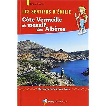 Les sentiers d'Emilie côte Vermeille et massif des Albères : 25 promenades pour tous