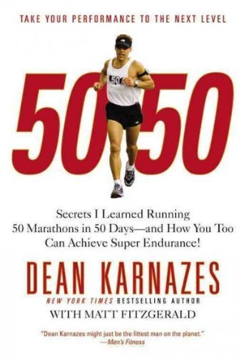 50/50: Secrets I Learned Running 50 Marathons in 50 Days -- and How You Too Can Achieve Super Endurance! by Karnazes, Dean (2009) Paperback
