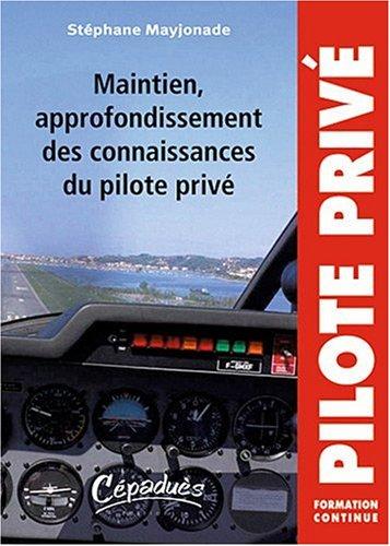 Maintien, approfondissement des connaissances du pilote privé - Collection Pilote Privé - Formation Continue
