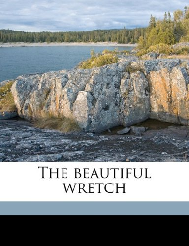 The beautiful wretch