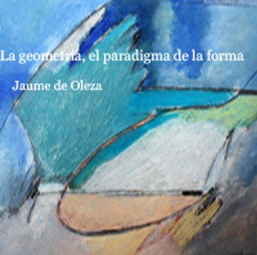 La geometría, el paradigma de la forma por Jaume de Oleza