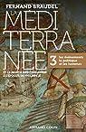 La Méditerranée et le monde méditerranéen à l'époque de Philippe II - 3. Les événements, la politiqu: 3. Les événements, la politique et les hommes par Braudel