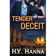 TENDER DECEIT (The TENDER Series ~ Book 1) (Volume 1) by H.Y. Hanna (2015-03-02)