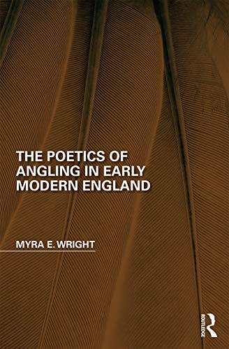 The Poetics of Angling in Early Modern England (Perspectives on the Non-Human in Literature and Culture) (English Edition) (Spring-sport Irish)