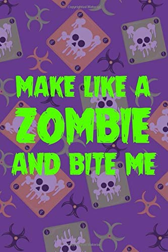 Make Like A Zombie And Bite Me: Blank Lined Notebook ( Zombie ) (Purple And Green)