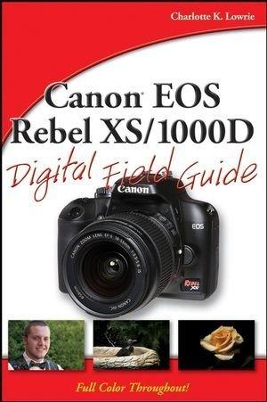 Canon EOS Rebel XS/1000D Digital Field Guide by Charlotte K. Lowrie (2008-12-03) -