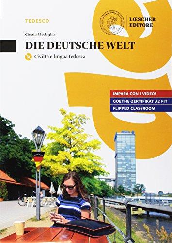 Die Deutsche Welt. Civilt e lingua tedesca. Per le Scuole superiori. Con e-book. Con espansione online. Con CD-Audio