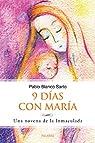 9 días con María par Pablo Blanco Sarto