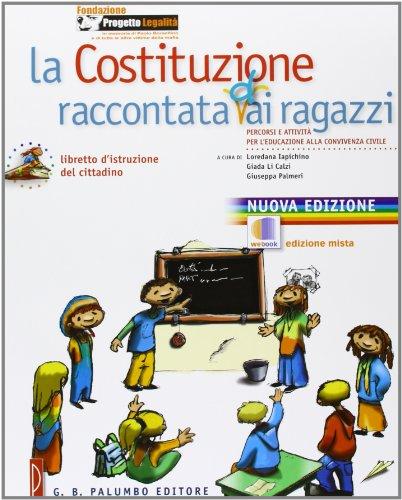 La Costituzione raccontata (d) ai ragazzi. Percorsi e attività per l'educazione alla convivenza civile. Per la Scuola media. Con espansione online