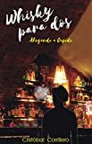 Whisky Para Dos: Ahogando a Cupido (Spanish Edition)