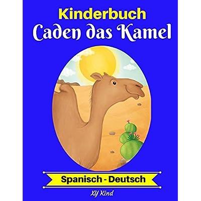 Kinderbuch: Caden Das Kamel (Spanisch-Deutsch)