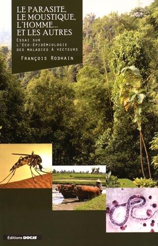 Le parasite, le moustique, l'homme. et les autres : Essai sur l'éco-épidémiologie des maladies à vecteurs