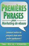 Telecharger Livres PREMIERES PHRASES pour Marketing de reseau Comment mettre les prospects dans votre poche rapidement (PDF,EPUB,MOBI) gratuits en Francaise