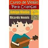 Curso de Violão para Crianças: Amigo Violão (Portuguese Edition)