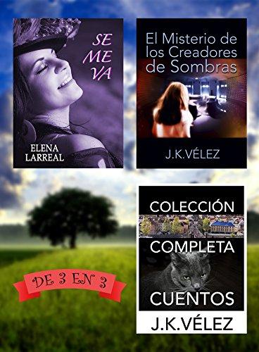 Se me va + El Misterio de los Creadores de Sombras + Colección Completa Cuentos: De 3 en 3 por Elena Larreal
