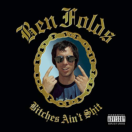 Bitches Aint Shit Ep Version Explicit By Ben Folds On Amazon Music Amazon Co Uk