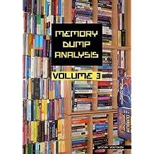 [(Memory Dump Analysis Anthology, Volume 3)] [By (author) Dmitry Vostokov] published on (March, 2010)