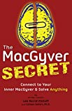 The MacGyver Secret: Connect to Your Inner MacGyver & Solve Anything (English Edition)