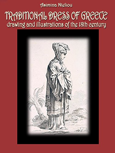 TRADITIONAL DRESS OF GREECE: DRAWING AND ILLUSTRATIONS OF THE 18TH CENTURY (English Edition) (Mode-illustration Textilien)