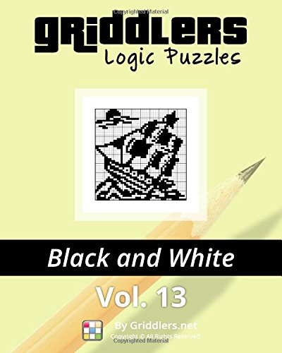 Griddlers Logic Puzzles: Black and White: Volume 13 por Griddlers Team