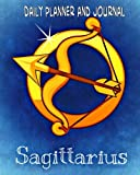 Daily Planner and Journal - Sagittarius (with Quick Appointment -Task Section): Personal Organizer For Daily Activities and Appointments