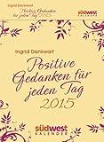 Positive Gedanken für jeden Tag 2015 Textabreißkalender