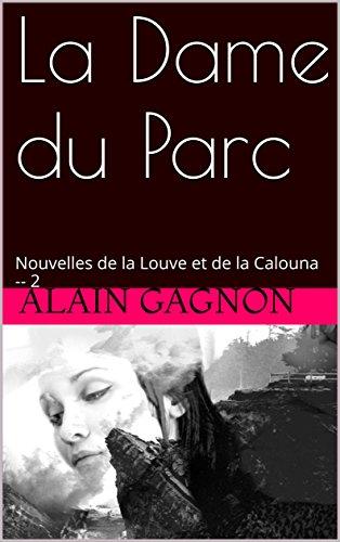 Livre La Dame du Parc: Nouvelles de la Louve et de la Calouna -- 2 epub, pdf