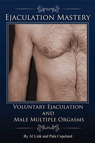 Voluntary Ejaculation and Male Multiple Orgasms by Al Link (12-May-2013) Paperback