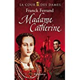 La Cour des Dames (Tome 3) - Madame Catherine
