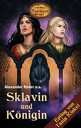 Sklavin und Königin: Karl Mays Magischer Orient, Band 5