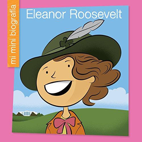 Descargar Eleanor Roosevelt SP (My Early Library: Mi Mini Biografía (My Itty-Bitty Bio)) Epub