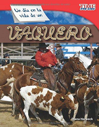 Un Dia En La Vida de Un Vaquero (a Day in the Life of a Cowhand) (Spanish Version) (Fluent) (Time for Kids) por Diana Herweck