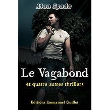 Le vagabond, et quatre autres thrillers