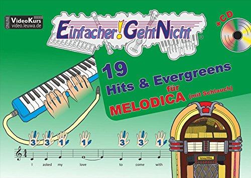 Einfacher!-Geht-Nicht: 19 Hits & Evergreens - für MELODICA (mit Schlauch) mit CD: Das besondere Notenheft für Anfänger