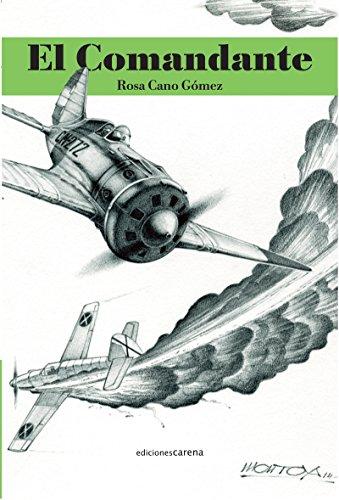 El comandante (Ediciones Carena) por Rosa Cano