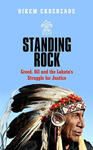 Standing Rock: Greed, Oil and the Lakota's Struggle for Justice (English Edition)