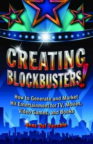 creating-blockbusters-how-to-generate-and-market-hit-entertainment-for-tv-movies-video-games-and-boo