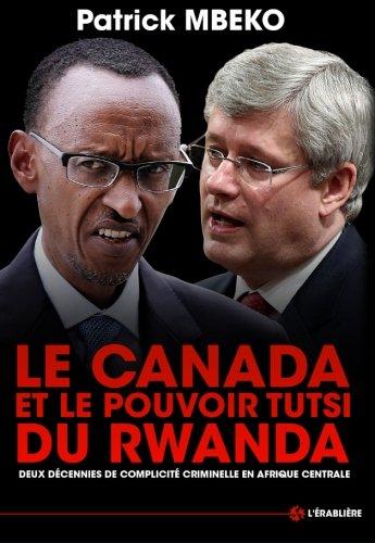 Le Canada et le Pouvoir Tutsi du Rwanda:...