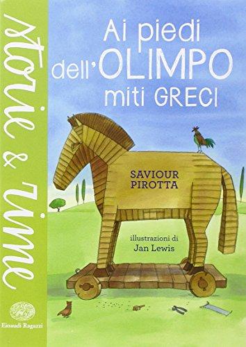 Ai piedi dell'Olimpo. Miti greci. Ediz. illustrata