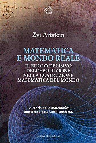 Matematica e mondo reale: Il ruolo decisivo dell'evoluzione nella costruzione matematica del mondo