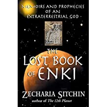 The Lost Book of Enki: Memoirs and Prophecies of an Extraterrestrial god (English Edition)