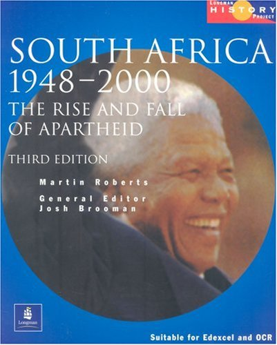Longman History Project South Africa 1948-1994 Paper: The Rise and Fall of Apartheid : Updated to Cover the ANC Governments of Mandela and Mbeki, 1994-2000