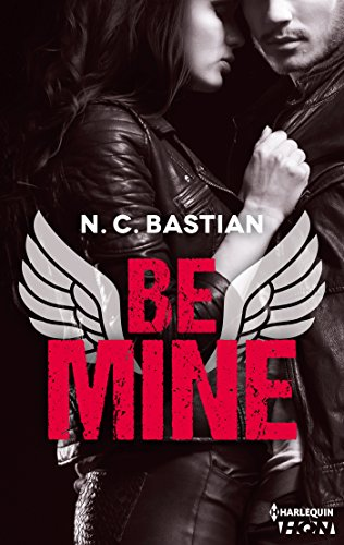 Be Mine : Le nouveau phénomène New Adult (HQN) par [Bastian, N.C.]