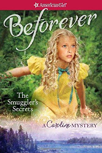 The Smuggler S Secrets A Caroline Mystery American Girl Beforever Mysteries