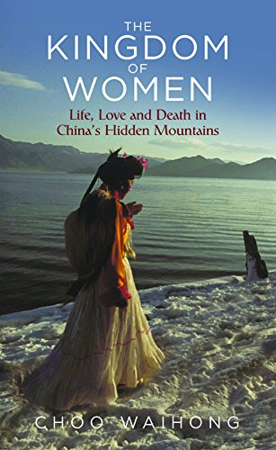 the-kingdom-of-women-life-love-and-death-in-chinas-hidden-mountains